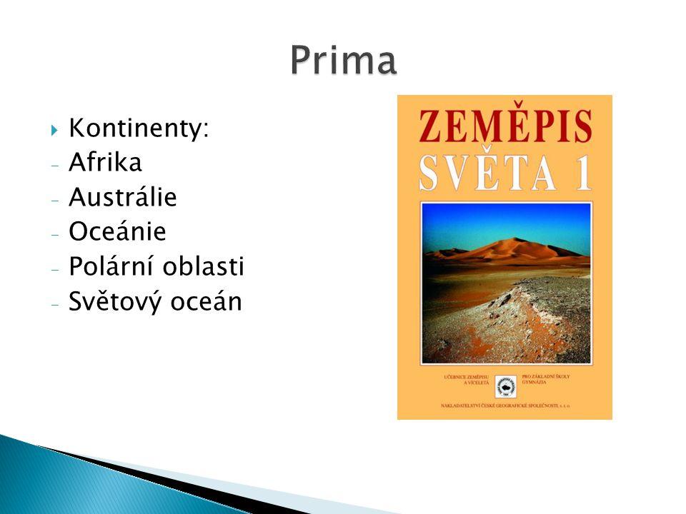 Prima Kontinenty: Afrika Austrálie Oceánie Polární oblasti