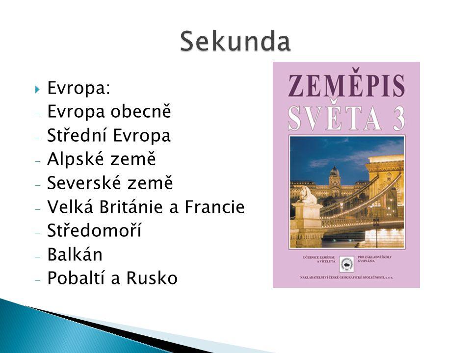 Sekunda Evropa: Evropa obecně Střední Evropa Alpské země Severské země