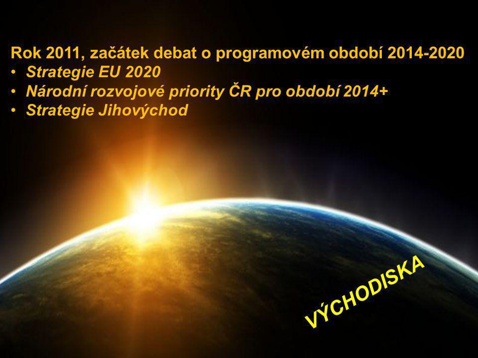 VÝCHODISKA Rok 2011, začátek debat o programovém období 2014-2020