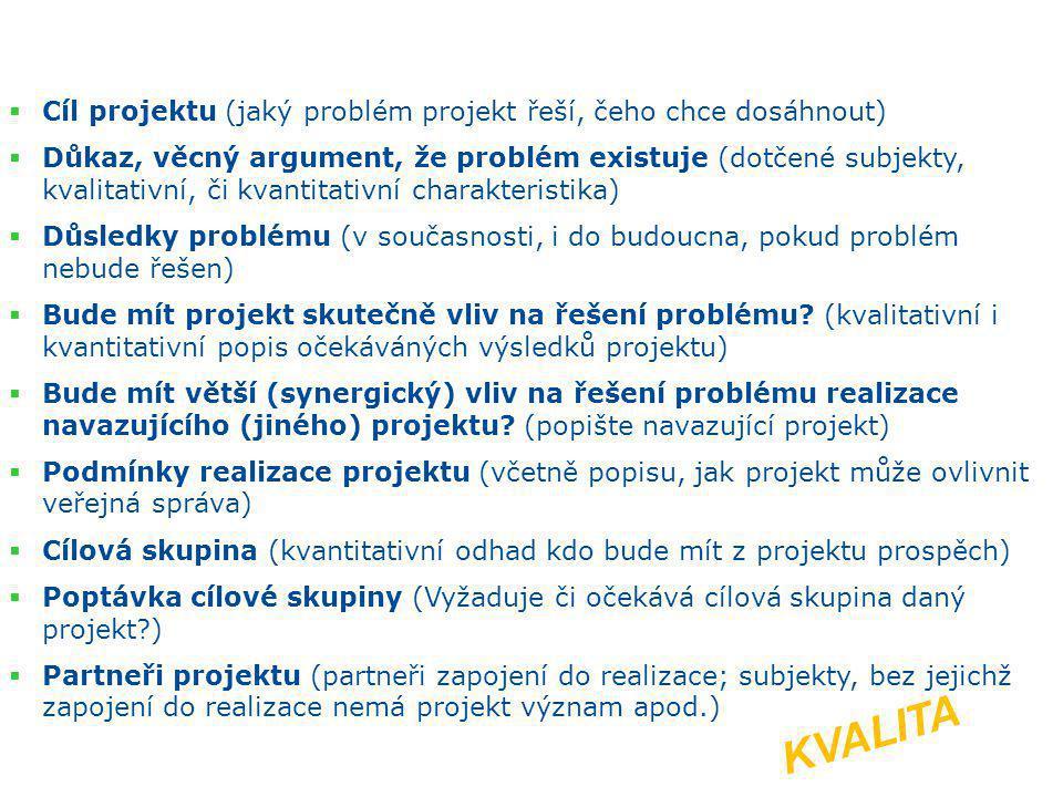 KVALITA Cíl projektu (jaký problém projekt řeší, čeho chce dosáhnout)