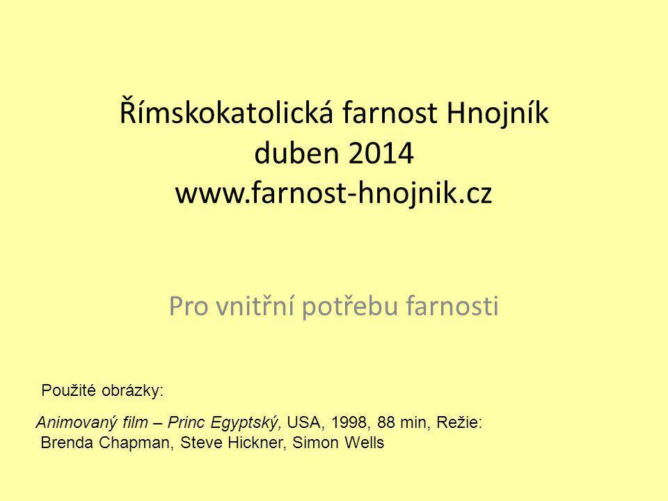 Římskokatolická farnost Hnojník duben 2014 www.farnost-hnojnik.cz