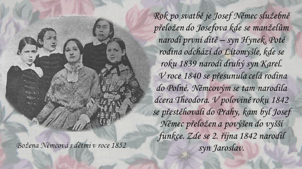 Rok po svatbě je Josef Němec služebně přeložen do Josefova kde se manželům narodí první dítě – syn Hynek. Poté rodina odchází do Litomyšle, kde se roku 1839 narodí druhý syn Karel.