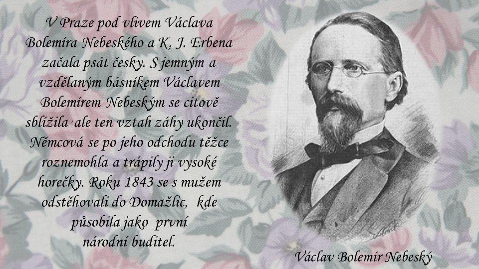 V Praze pod vlivem Václava Bolemíra Nebeského a K. J
