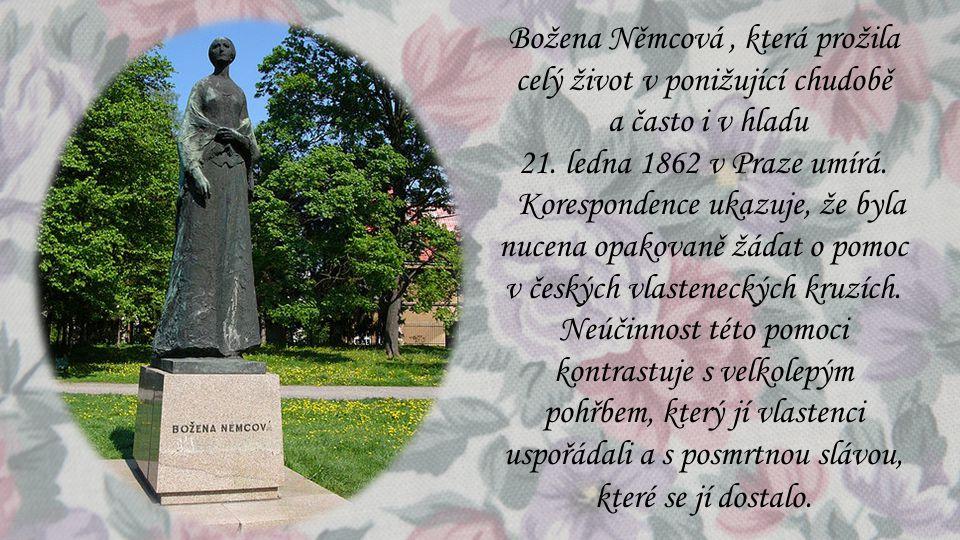 Božena Němcová , která prožila celý život v ponižující chudobě