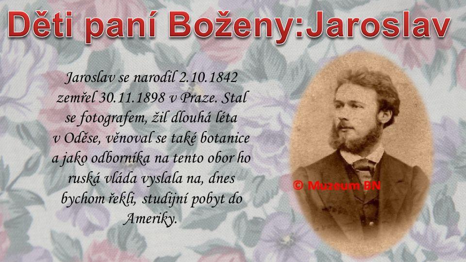Děti paní Boženy:Jaroslav