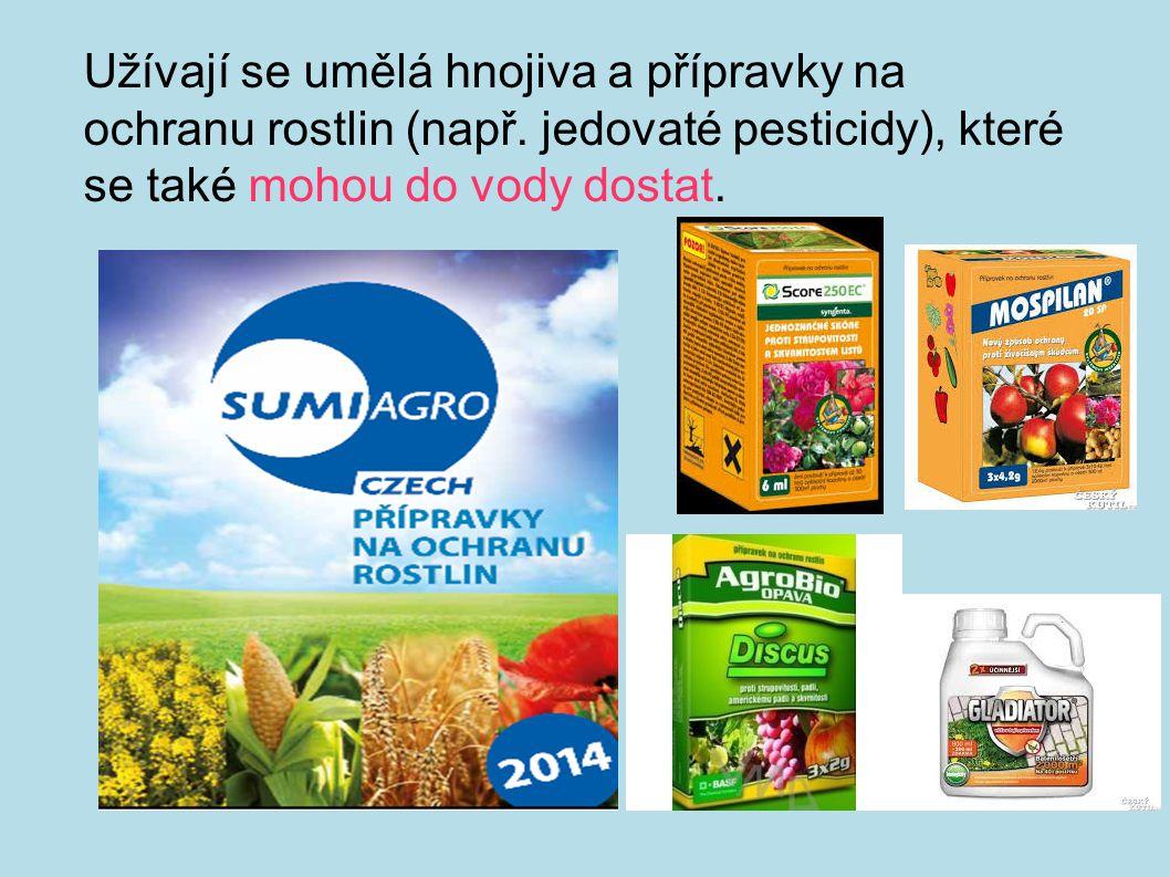 Užívají se umělá hnojiva a přípravky na ochranu rostlin (např