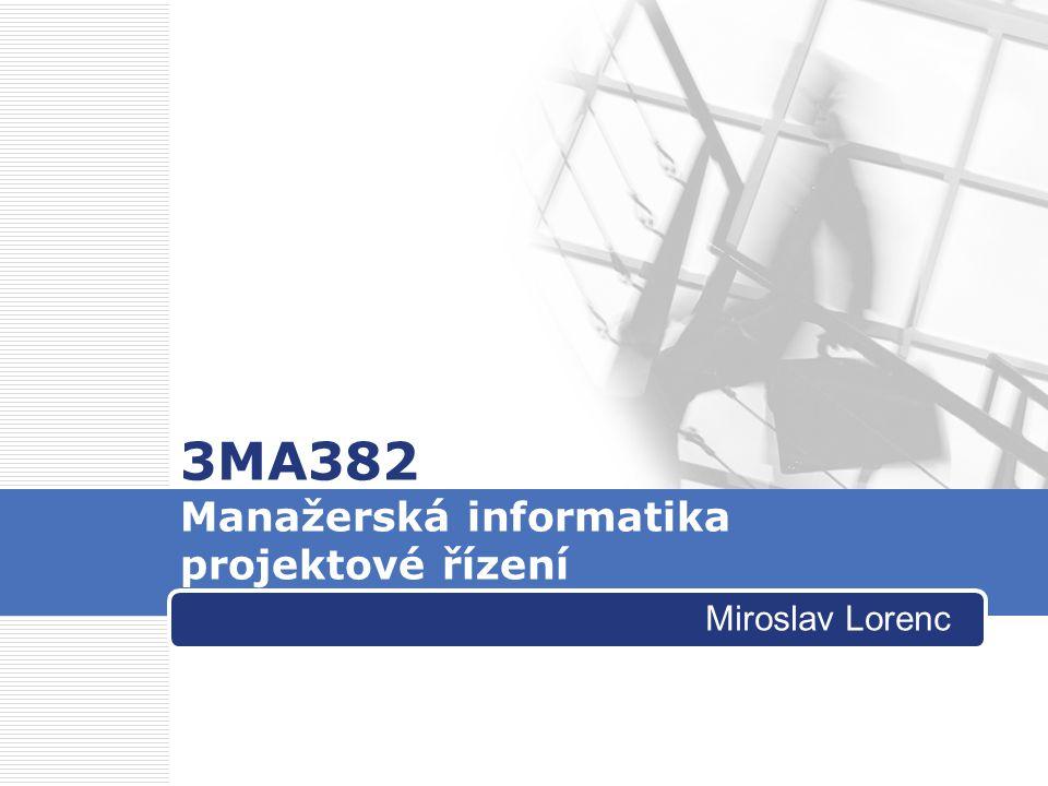 3MA382 Manažerská informatika projektové řízení