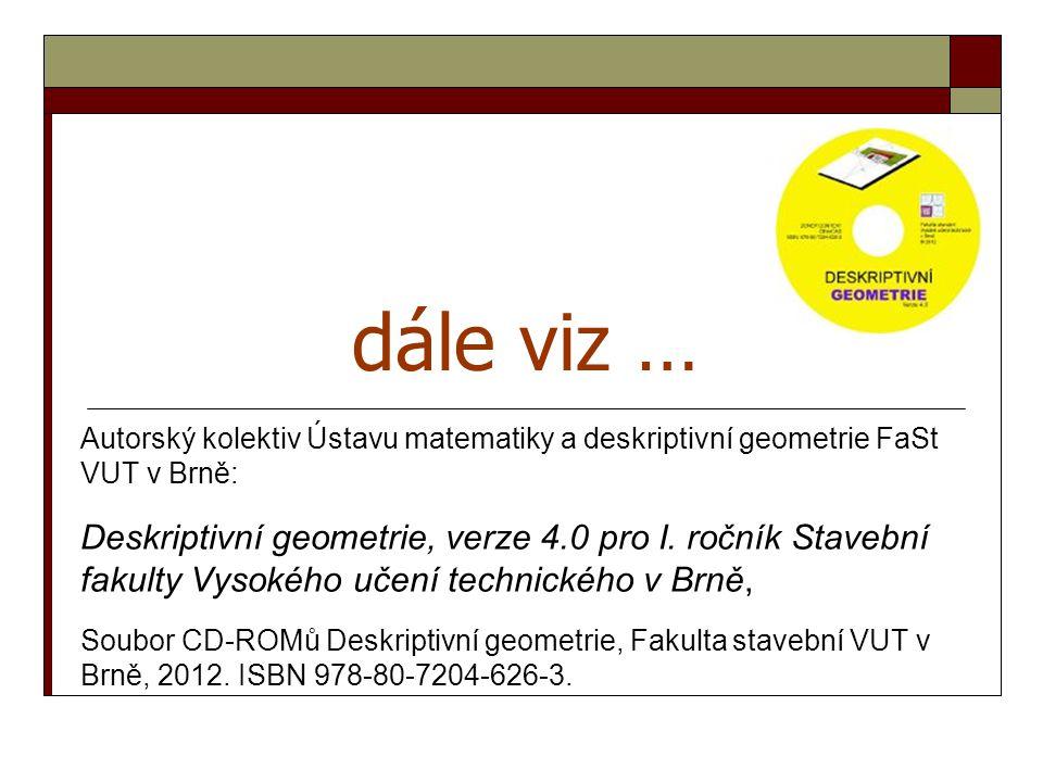 dále viz … Autorský kolektiv Ústavu matematiky a deskriptivní geometrie FaSt VUT v Brně:
