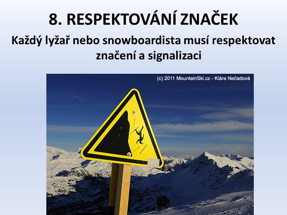 Každý lyžař nebo snowboardista musí respektovat značení a signalizaci