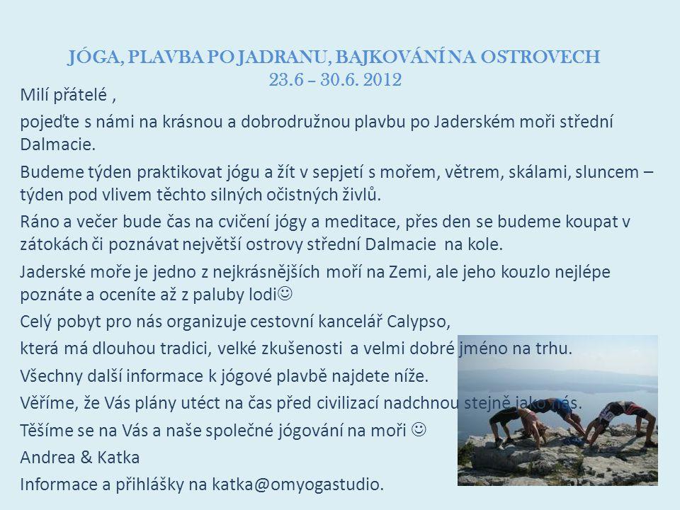 JÓGA, PLAVBA PO JADRANU, BAJKOVÁNÍ NA OSTROVECH 23.6 – 30.6. 2012