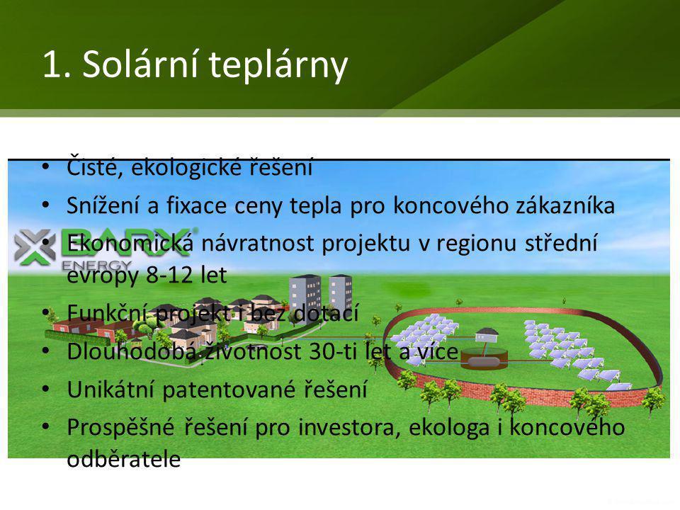 1. Solární teplárny Čisté, ekologické řešení