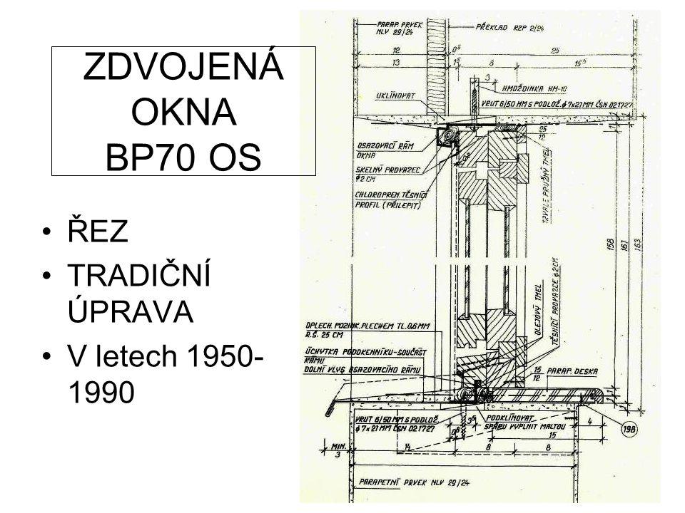 ZDVOJENÁ OKNA BP70 OS ŘEZ TRADIČNÍ ÚPRAVA V letech 1950-1990