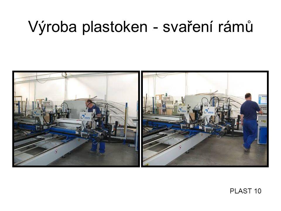 Výroba plastoken - svaření rámů
