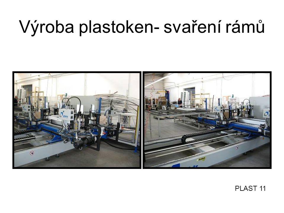 Výroba plastoken- svaření rámů