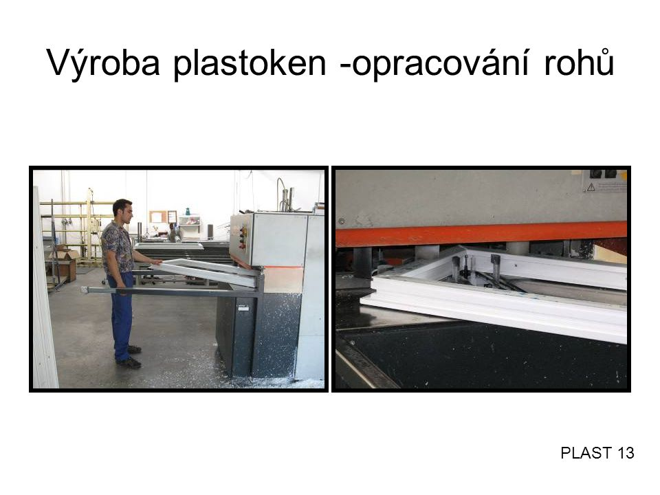 Výroba plastoken -opracování rohů