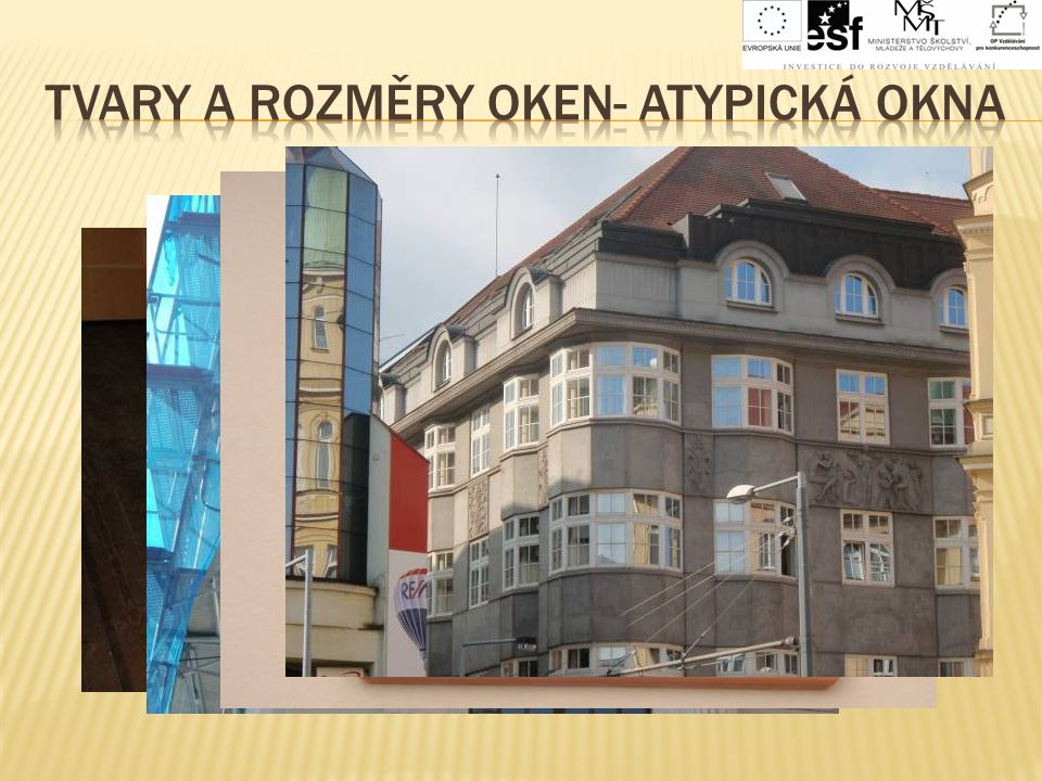 TVARY A ROZMĚRY OKEN- ATYPICKÁ OKNA