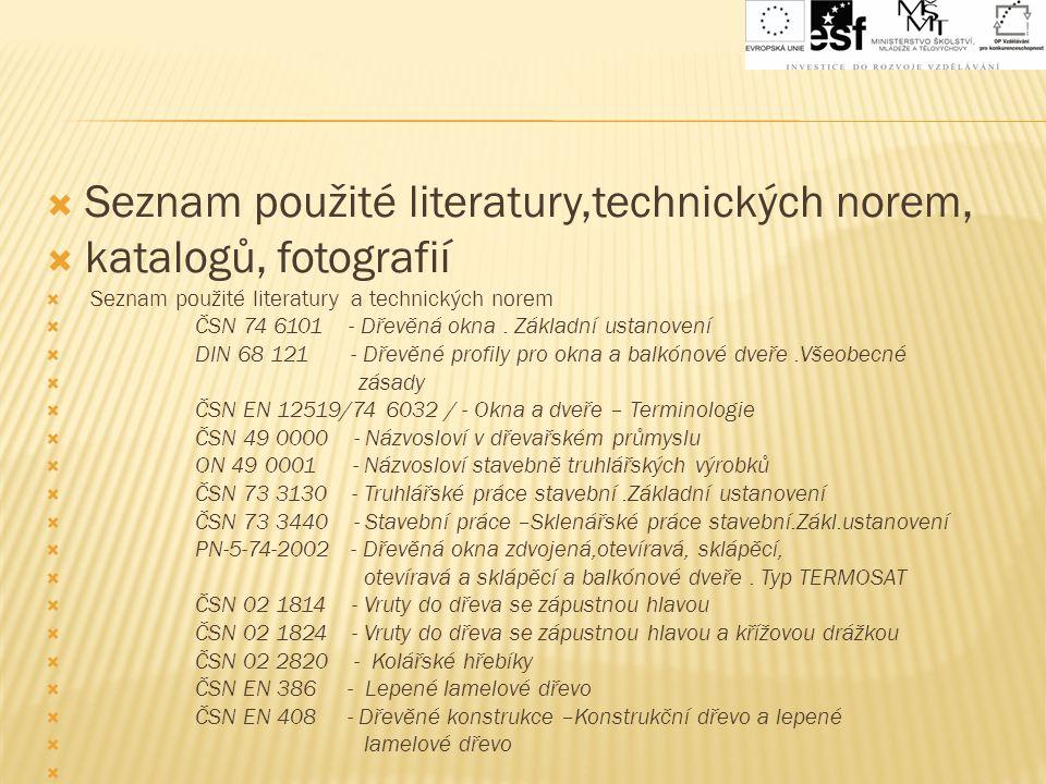 Seznam použité literatury,technických norem, katalogů, fotografií