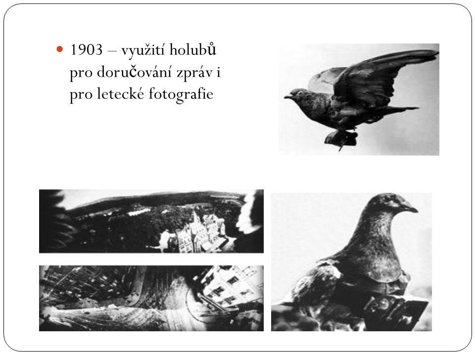 1903 – využití holubů pro doručování zpráv i pro letecké fotografie