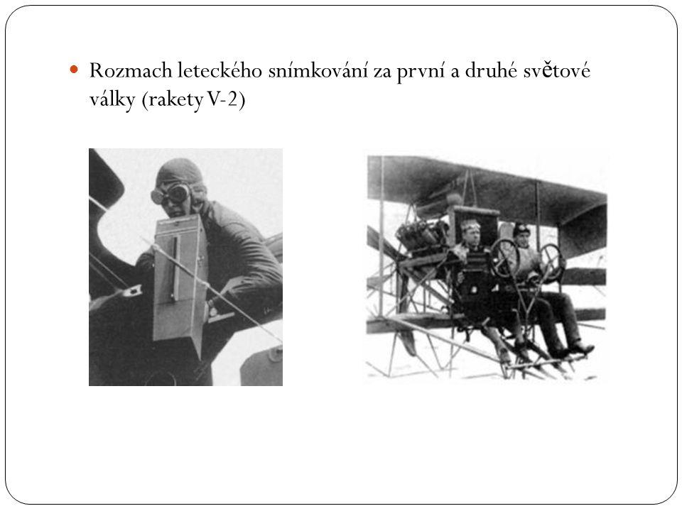 Rozmach leteckého snímkování za první a druhé světové války (rakety V-2)