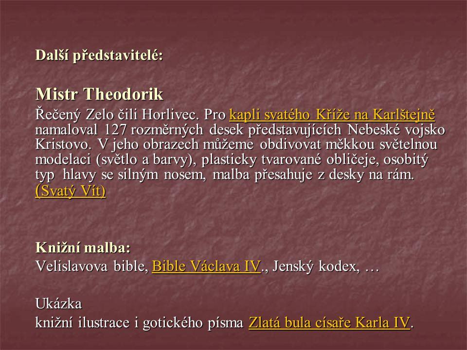 Další představitelé: Mistr Theodorik.
