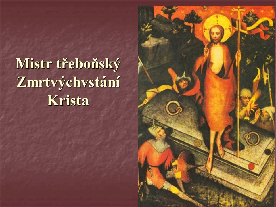 Mistr třeboňský Zmrtvýchvstání Krista