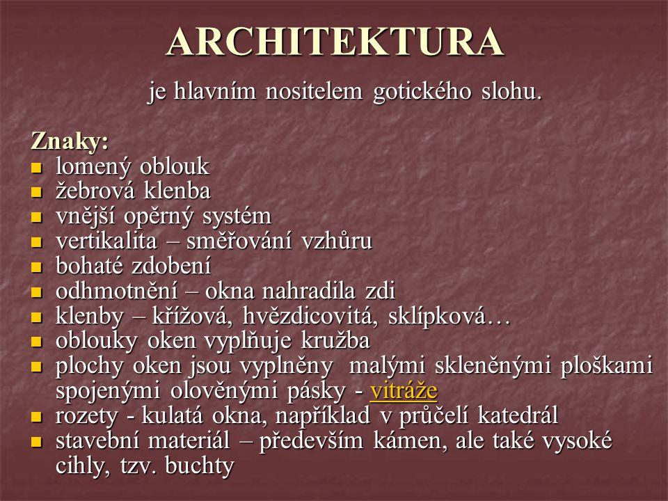 je hlavním nositelem gotického slohu.