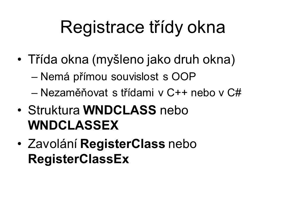 Registrace třídy okna Třída okna (myšleno jako druh okna)