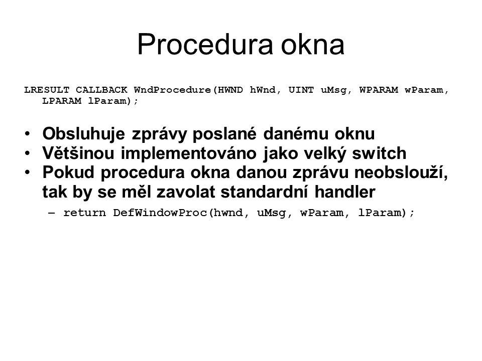 Procedura okna Obsluhuje zprávy poslané danému oknu