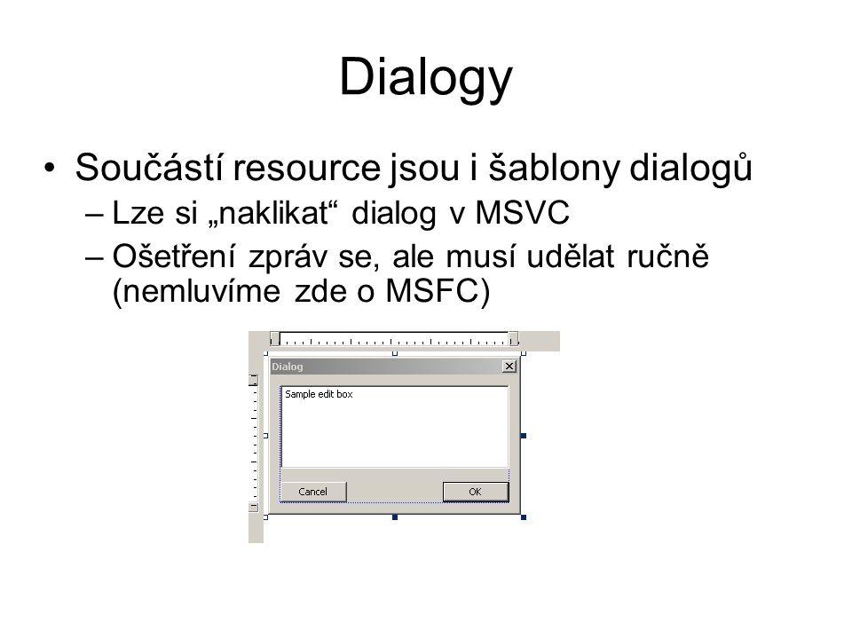 Dialogy Součástí resource jsou i šablony dialogů
