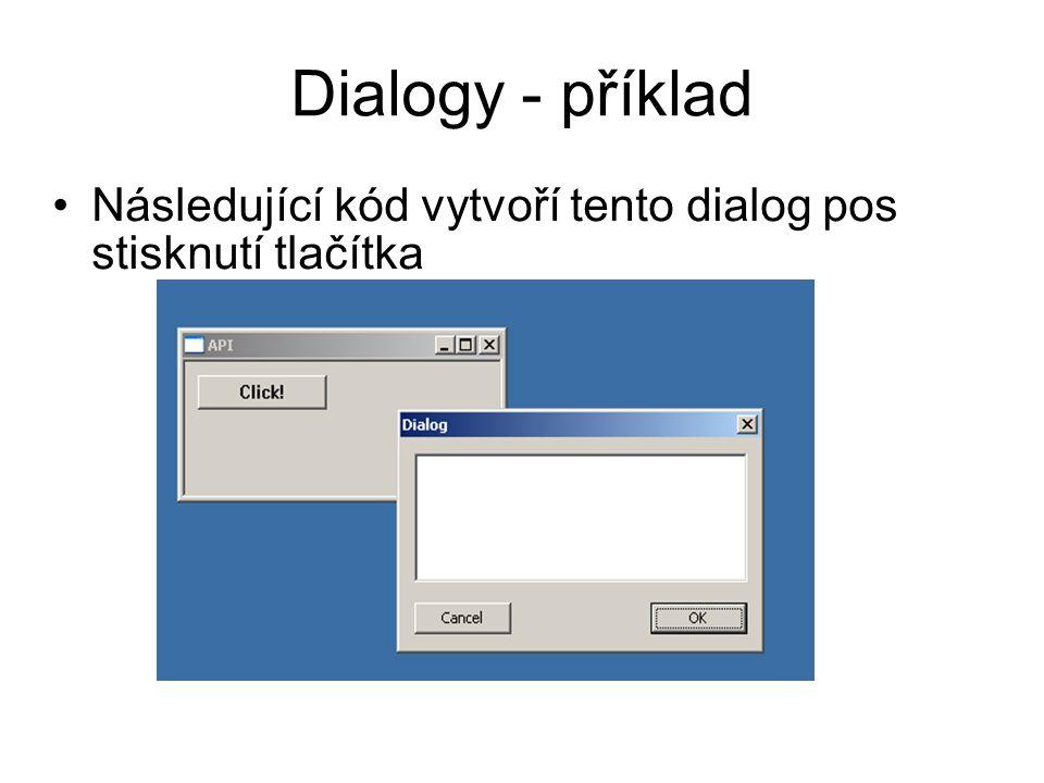 Dialogy - příklad Následující kód vytvoří tento dialog pos stisknutí tlačítka
