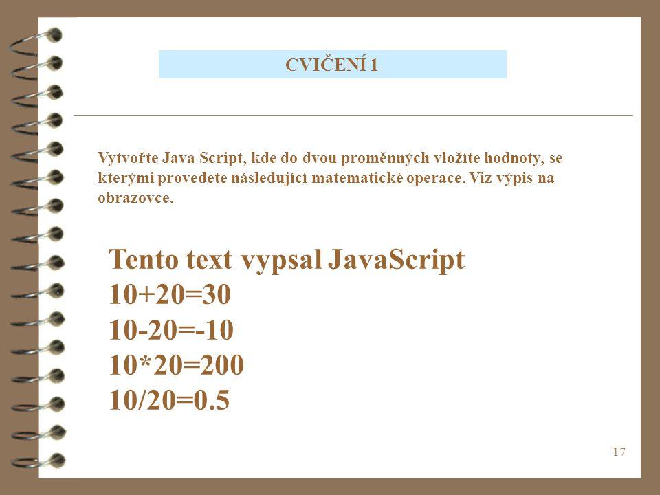 Tento text vypsal JavaScript 10+20=30 10-20=-10 10*20=200 10/20=0.5