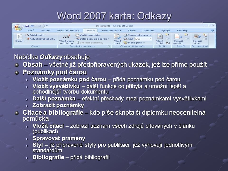 Word 2007 karta: Odkazy Nabídka Odkazy obsahuje