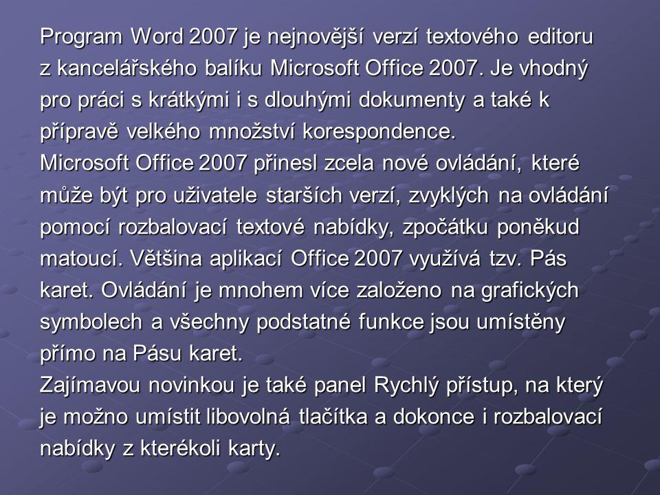 Program Word 2007 je nejnovější verzí textového editoru