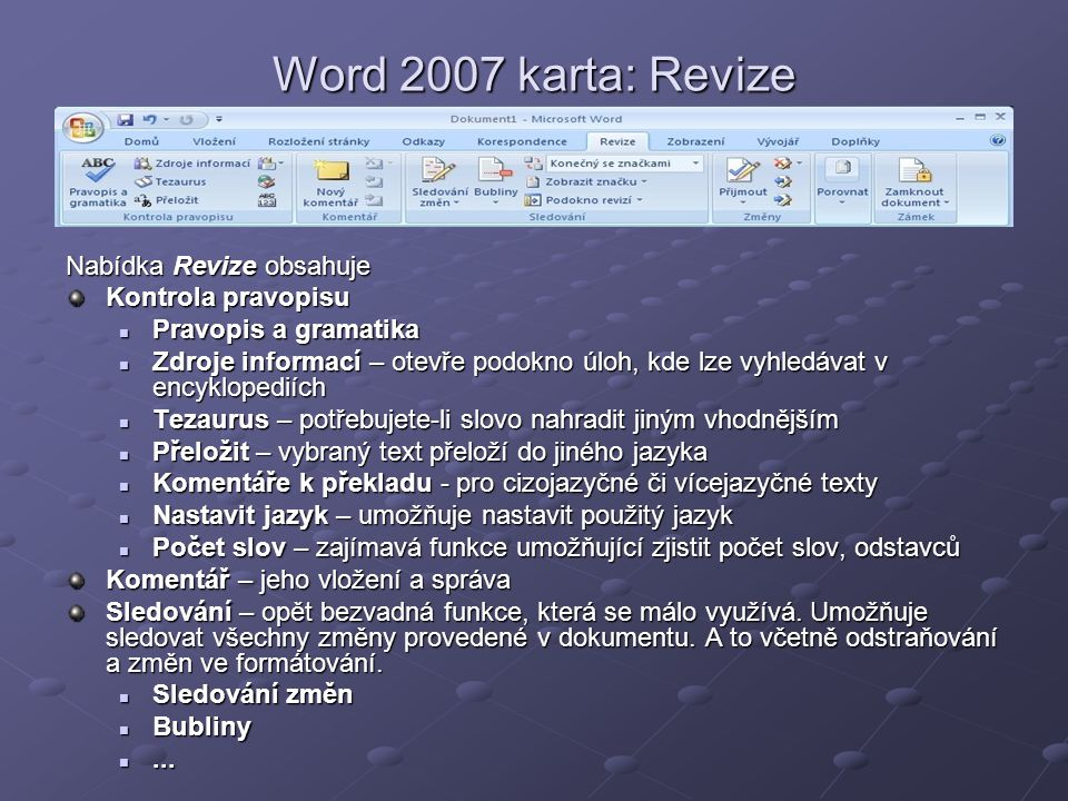 Word 2007 karta: Revize Nabídka Revize obsahuje Kontrola pravopisu