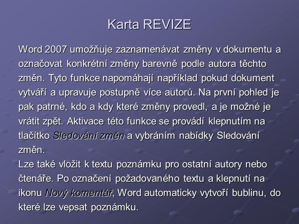 Karta REVIZE Word 2007 umožňuje zaznamenávat změny v dokumentu a