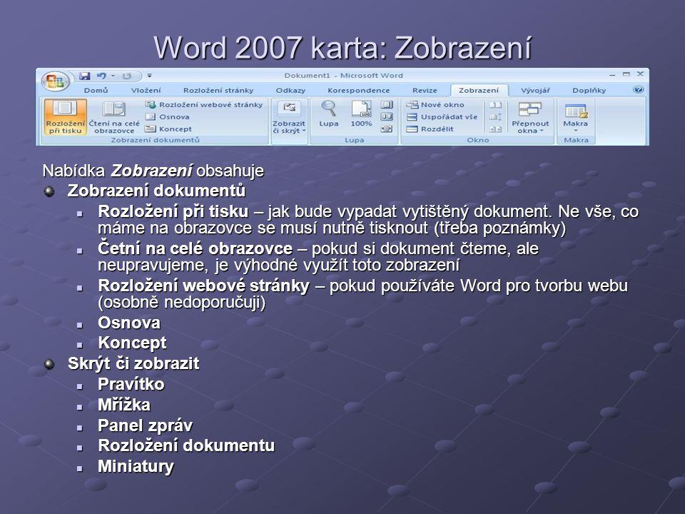 Word 2007 karta: Zobrazení Nabídka Zobrazení obsahuje