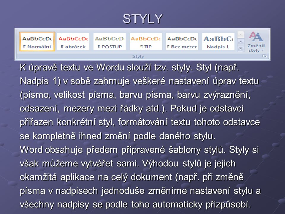STYLY K úpravě textu ve Wordu slouží tzv. styly. Styl (např.