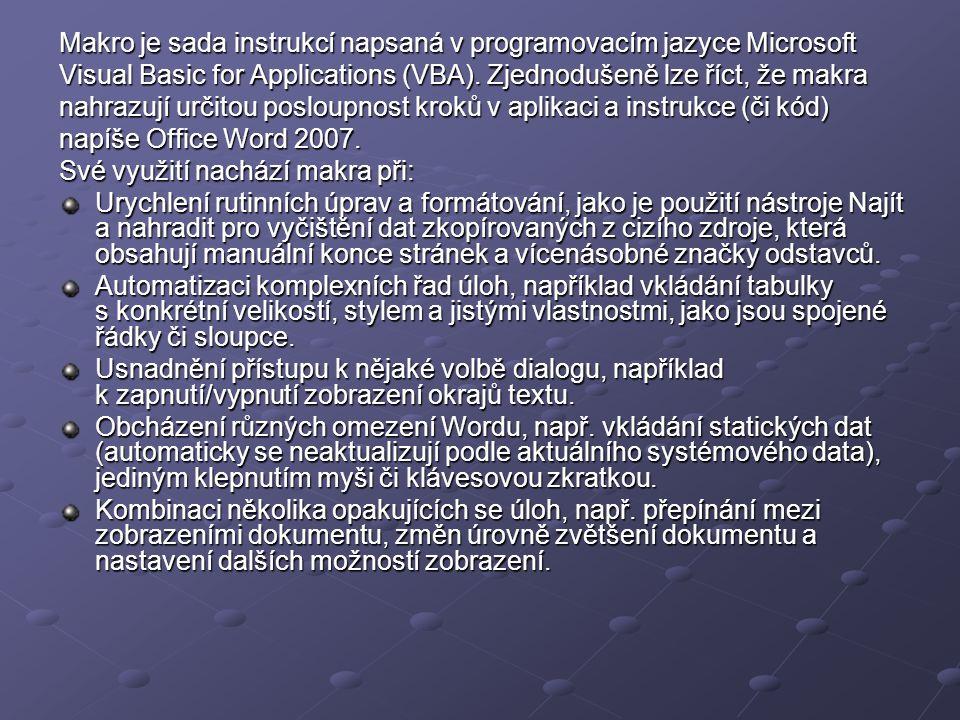 Makro je sada instrukcí napsaná v programovacím jazyce Microsoft