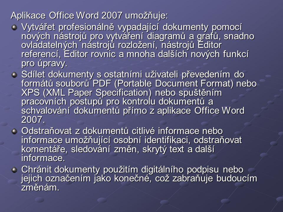 Aplikace Office Word 2007 umožňuje: