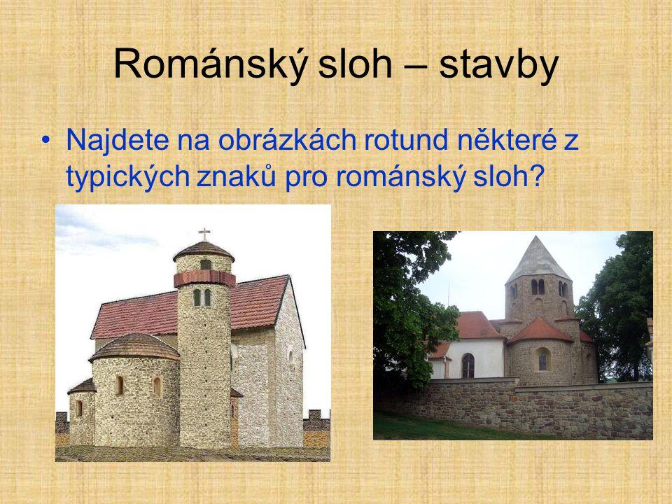 Románský sloh – stavby Najdete na obrázkách rotund některé z typických znaků pro románský sloh