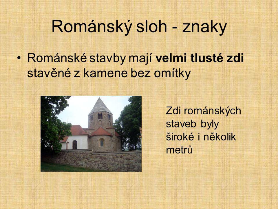 Románský sloh - znaky Románské stavby mají velmi tlusté zdi stavěné z kamene bez omítky.