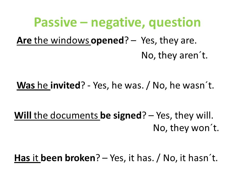 Passive – negative, question