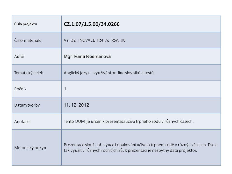 CZ.1.07/1.5.00/34.0266 Číslo materiálu VY_32_INOVACE_RoI_AJ_k5A_08