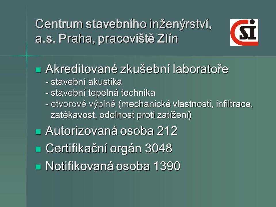 Centrum stavebního inženýrství, a.s. Praha, pracoviště Zlín