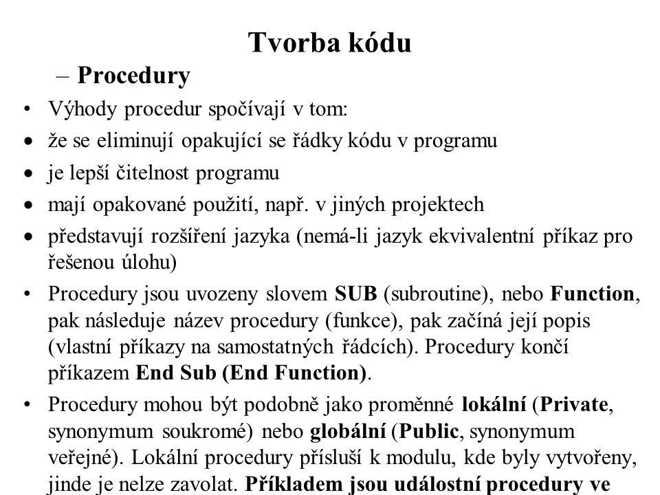 Tvorba kódu Procedury Výhody procedur spočívají v tom: