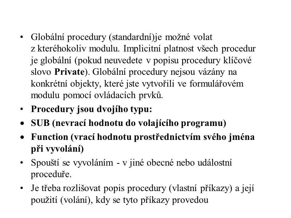 Globální procedury (standardní)je možné volat z kteréhokoliv modulu