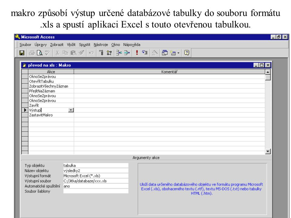 makro způsobí výstup určené databázové tabulky do souboru formátu