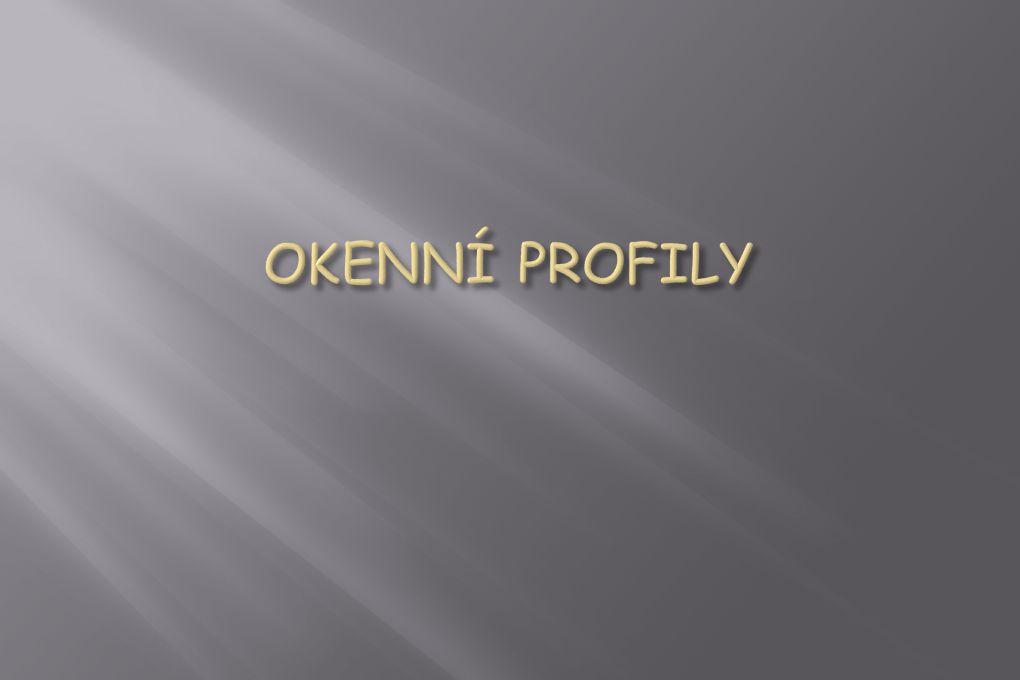 OKENNÍ PROFILY