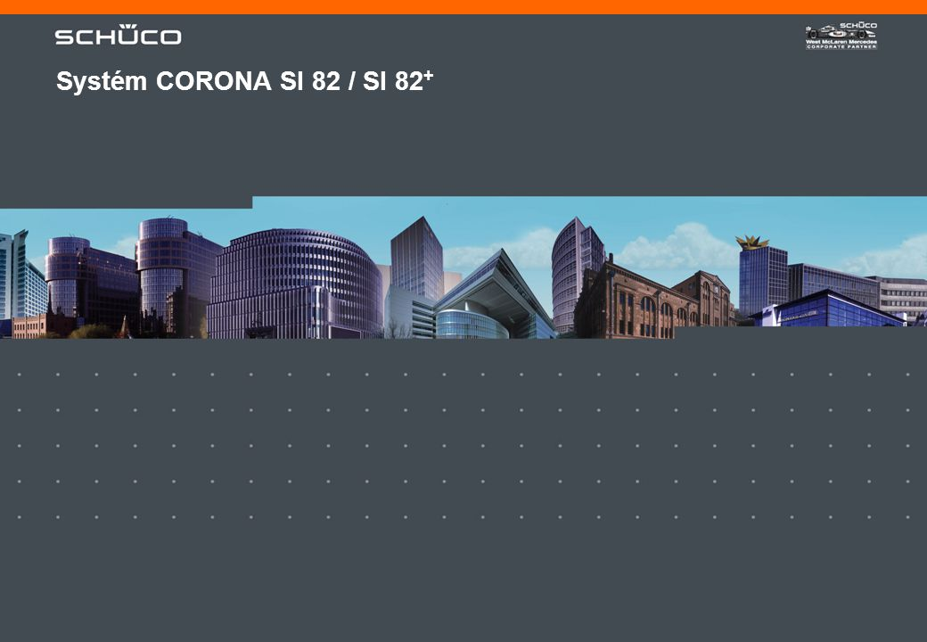 Systém CORONA SI 82 / SI 82+