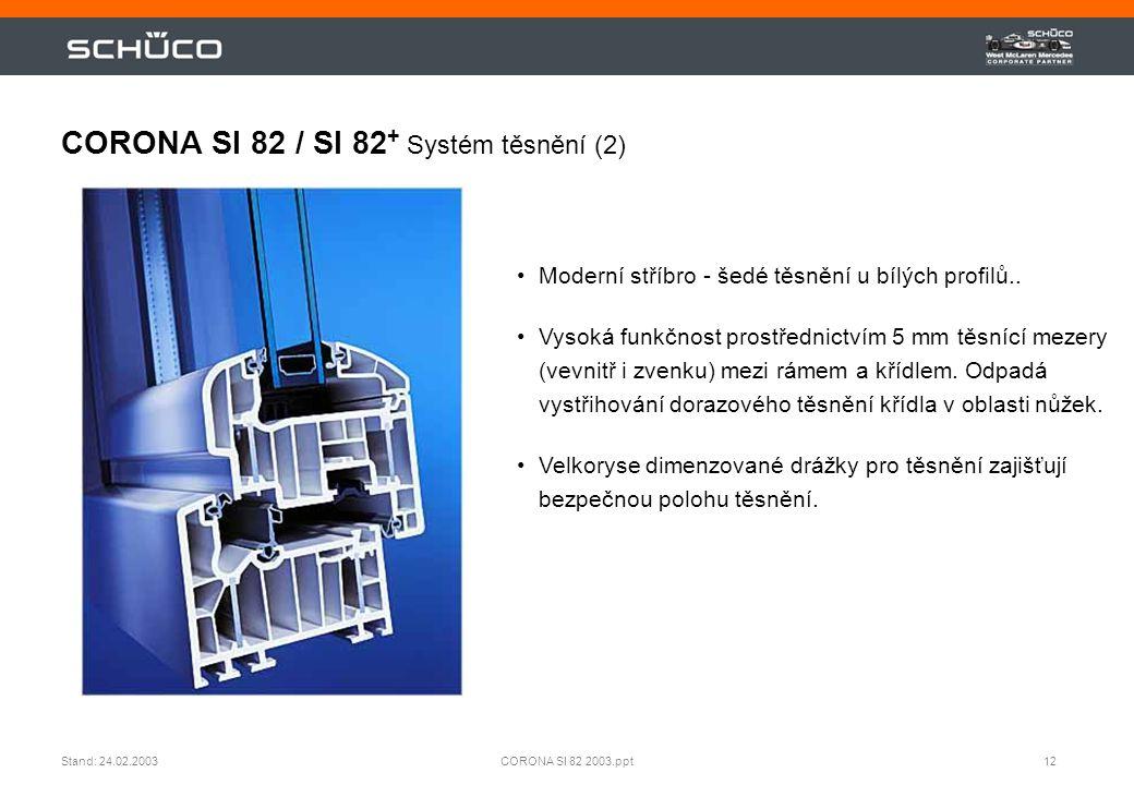 CORONA SI 82 / SI 82+ Systém těsnění (2)